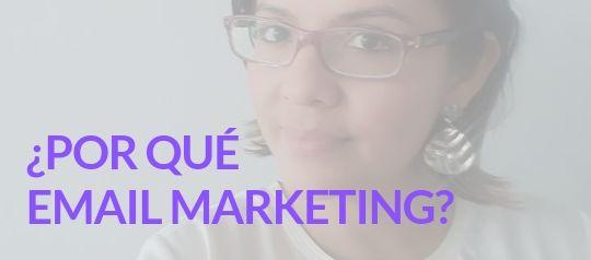 ¿Por qué email marketing?