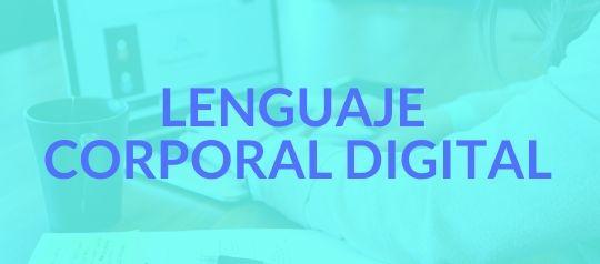 ¿Qué es lenguaje corporal digital?