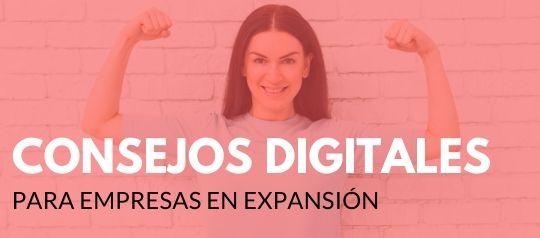 Consejos digitales para empresas en expansión