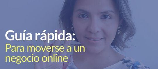 Guía rápida: para moverse a un negocio online